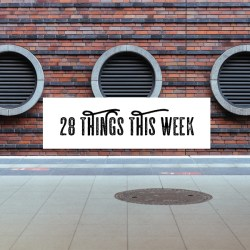 28 Things This Week