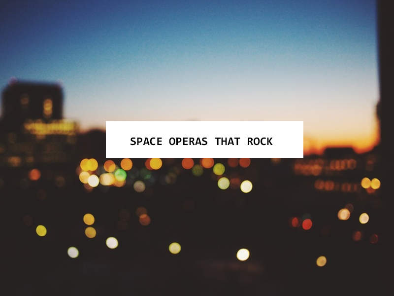 Space Operas That Rock