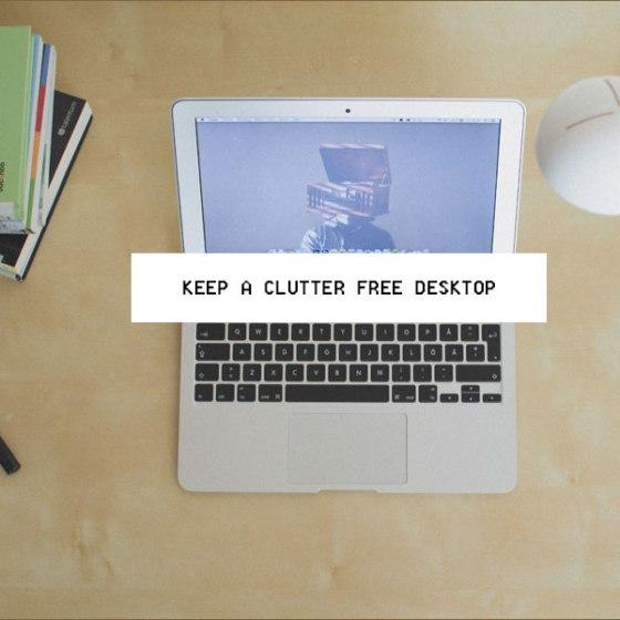 Clutter Free Desktop