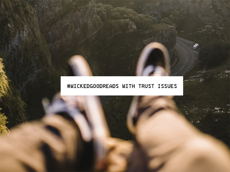 #WickedGoodReads with Trust Issues
