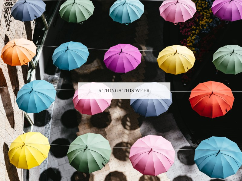 9 Things This Week