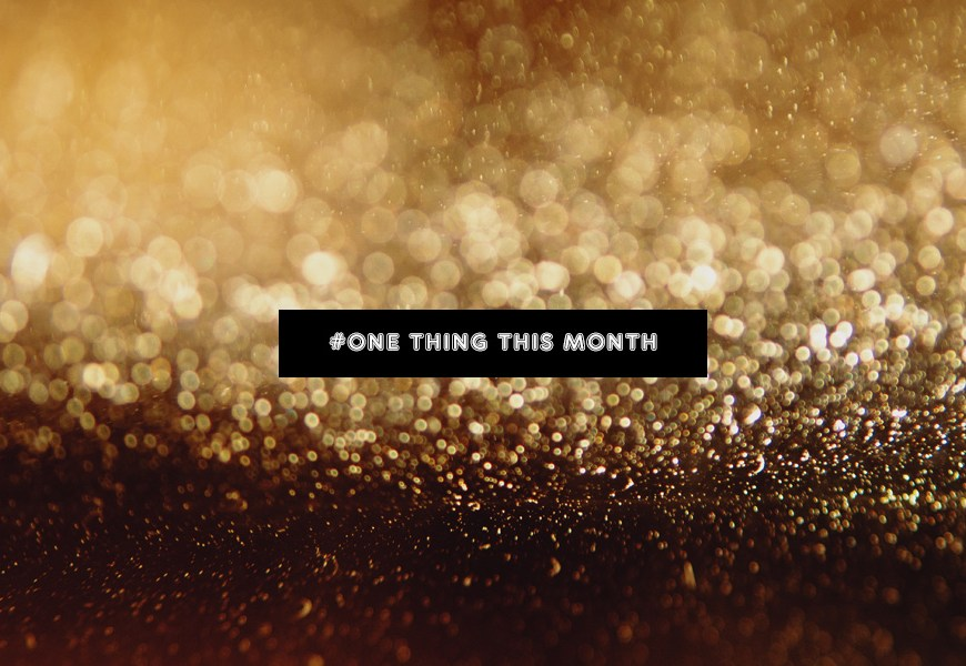 One Thing This Month