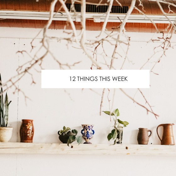 12 Things This Week