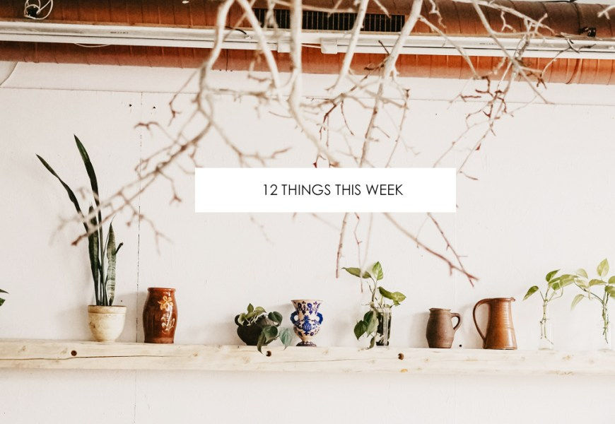 12 Things This Week