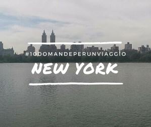 New York - #10domandeperunviaggio