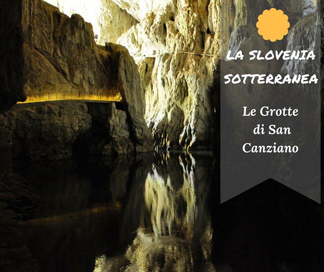 La Slovenia sotterranea: le grotte di San Canziano