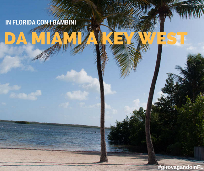 In Florida con i bambini: da Miami a Key West