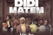 LilWin – Didi Matem Ft. Medikal, Kofi Mole, Joey B, Kweku Flick, Kooko, Virus, Tulenkey & Fameye .