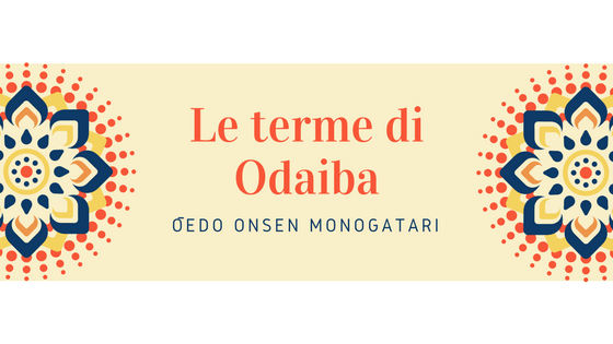 Le terme di Odaiba: l'Oedo-Onsen-Monogatari
