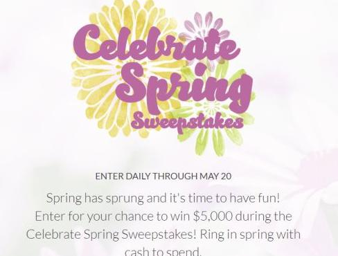 Celebrate Spring Sweepstakes – Chance to Win $5,000 Cash Prize