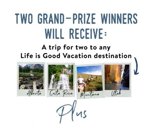 Life is Good Go Places Sweepstakes - Chance to Win Trip For Two