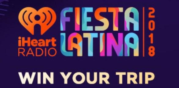 iHeartRadio Fiesta Latina 2018 Sweepstakes