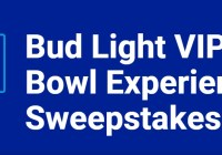 Bud Light VIP Super Bowl LIII Experience Sweepstakes