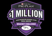 Purina Pro Plan $1 Million Westminster Kennel Club Dog Show Bracket Challenge