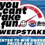 Bristol Motor Speedway You Can Not Fake Fun Sweepstakes