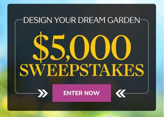 Design Your Dream Garden $5000 Sweepstakes - Win $5000 Check