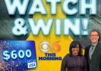 CBS 6 Watch & Win $600 Visa Gift Card Giveaway