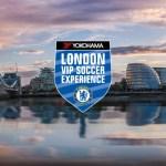 Chelsea FC London Experience With Yokohama Giveaway