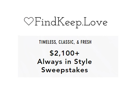 Find Keep Love Always In Style Sweepstakes