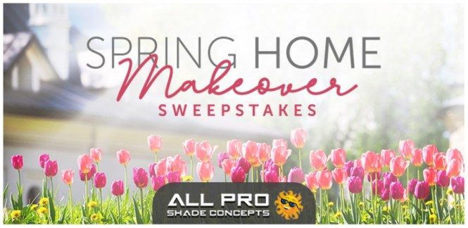 All Pro Shade Concepts Spring Home Makeover Sweepstakes