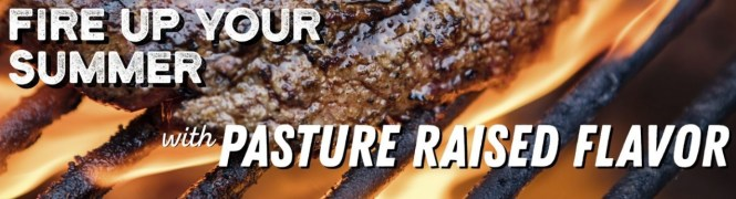 Fire Up Your Summer With Pasture Raised Flavor Sweepstakes