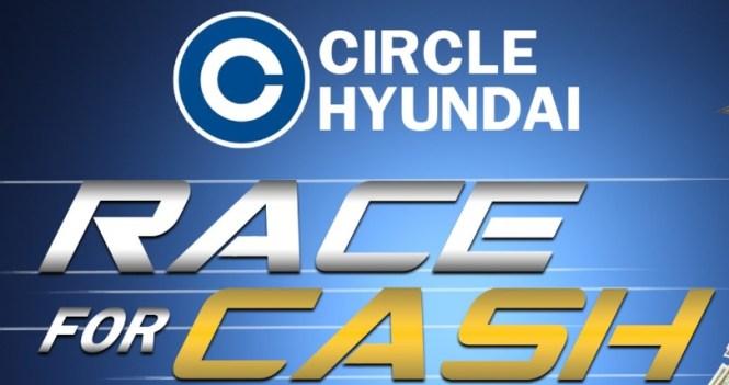 Circle Hyundai Race For Cash Giveaway