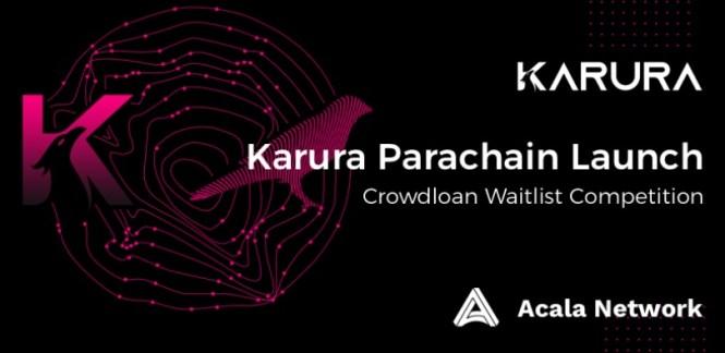 Acala Network Karura Crowdloan Waitlist Competition Contest