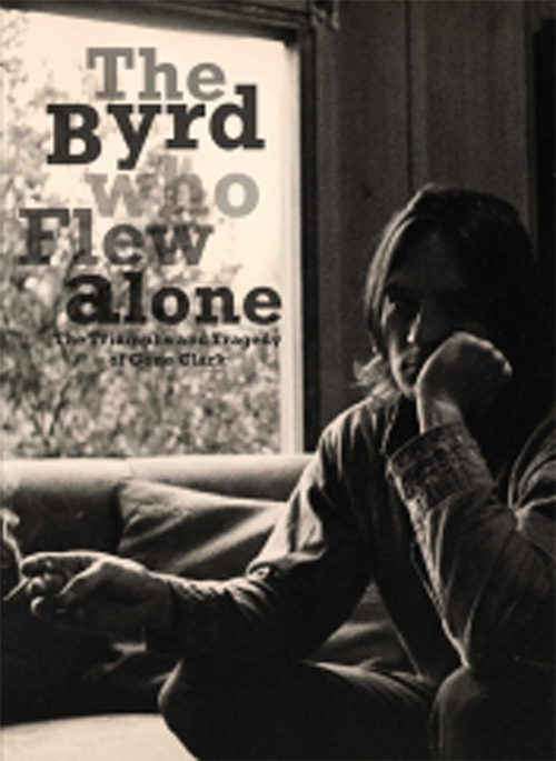 The Byrd Who Flew Alone ~ Gene Clark