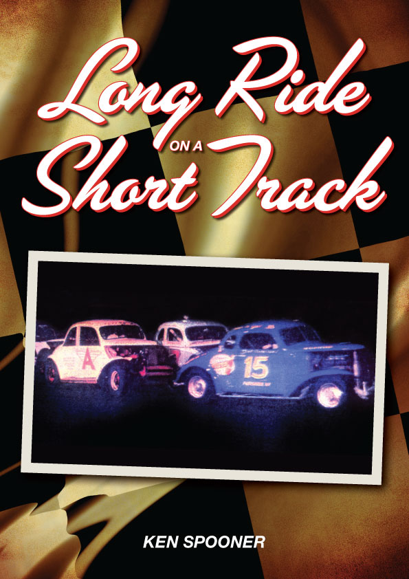 Long Ride on a Short Track by Ken Spooner