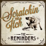 The Reminders Scratchin' The Itch