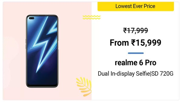 Realme 6 Pro (MRP: Rs. 17,999, Discount Price: Rs. 15,999)