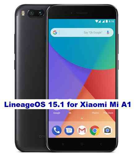How to download and install Android 8.1 Oreo on Xiaomi Mi A1 based on LineageOS 15.1 ROM
