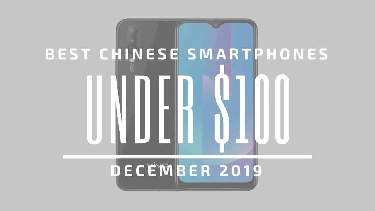 Best Chinese Phones under $100 2019