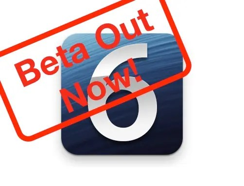 download and activate ios 6 beta for ipad iphone and ipod now