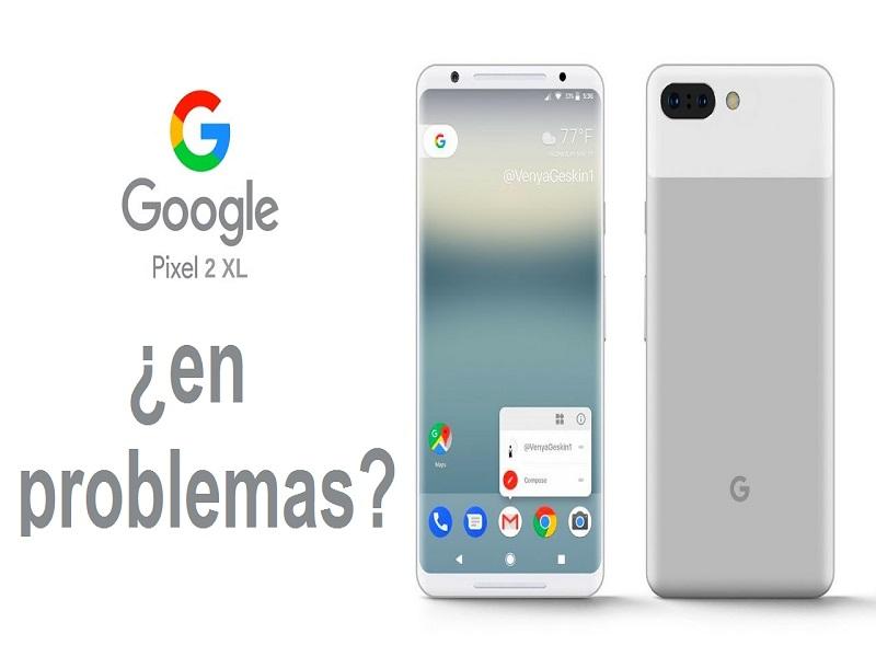 Pixel 2 XL, a Google se le acumulan los problemas