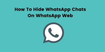 How To Hide WhatsApp Chats On WhatsApp Web