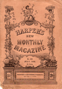Harpers Magazine July 1899 No 590  GG Archives
