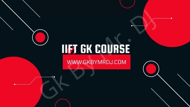 IIFT GK Course 2021-22 Gk By Mr. DJ