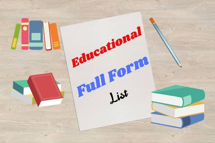 एजुकेशन फुल फॉर्म - Educational Full Form List