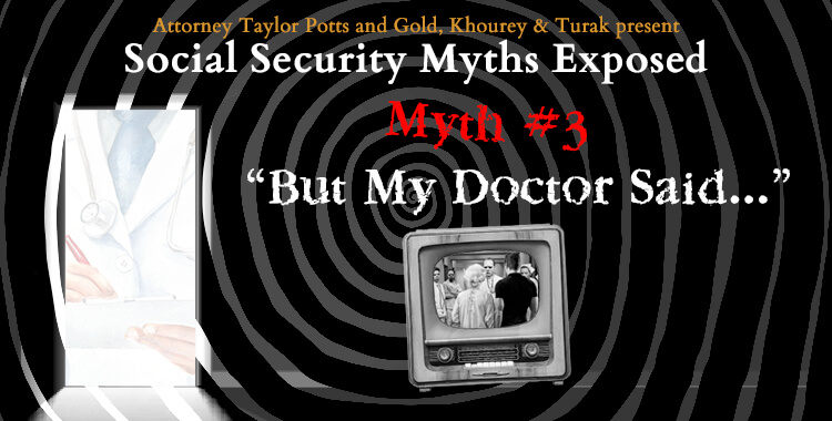 Social Security Myths But My Doctor Said I was Disabled