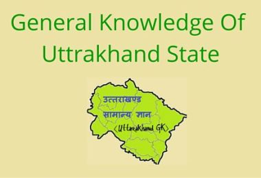 Latest top 100 GK questions and answers from Uttarakhand