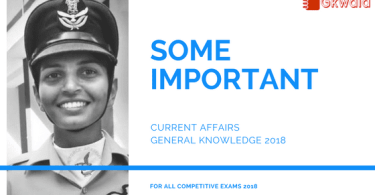 Some Important Current Affairs General Knowledge 2018