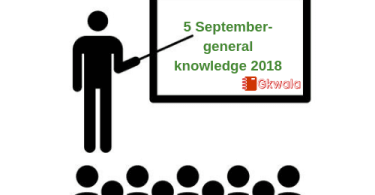 5 September 2018- Current affairs General knowledge