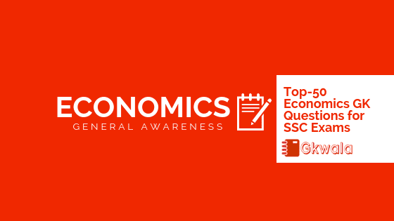Top - 50 Economics GK Questions Answer