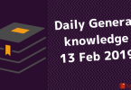 13 February 2019-General knowledge & Current affairs Gk