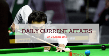 Daily Current Affairs & GK Questions 27-28 April 2019