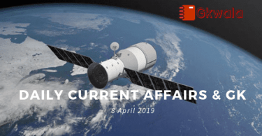 Daily Current Affairs GK Questions 8 April 2019