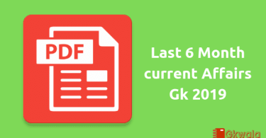 Last 6 Month current Affairs Gk 2019