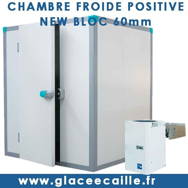 CHAMBRE FROIDE POSITIVE NEW BLOC