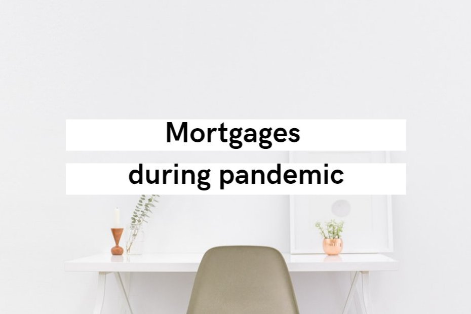 Mortgages during pandemic